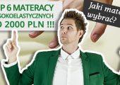 Top Materace Wysokoelastyczne do 2000zł jakie materace kupić